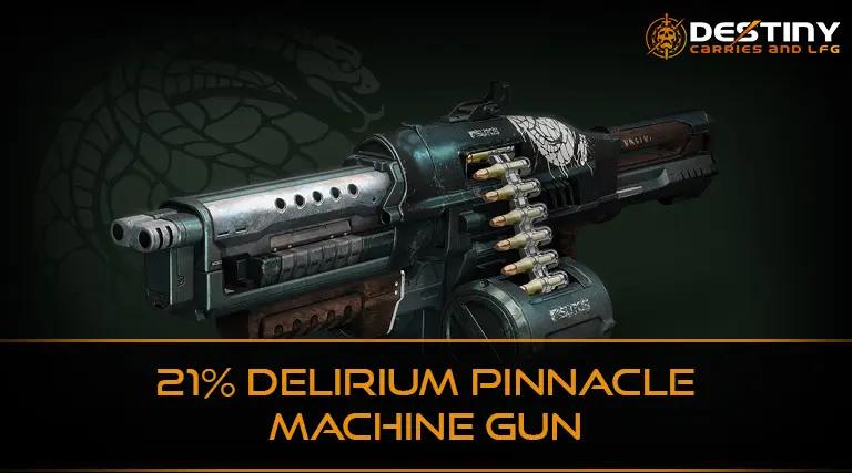 21% Delirium Pinnacle Machine Gun
