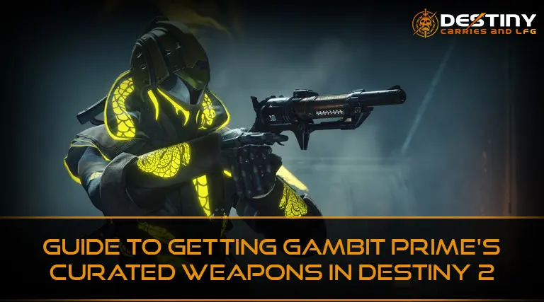 Guide to Getting Gambit Prime's Curated Weapons in Destiny 2