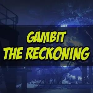 Gambit The Reckoning