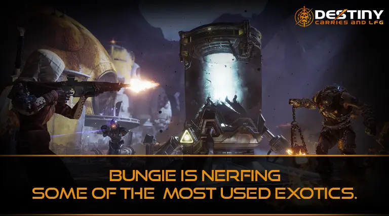 Bungie is Nerfing some of the most used Exotics.