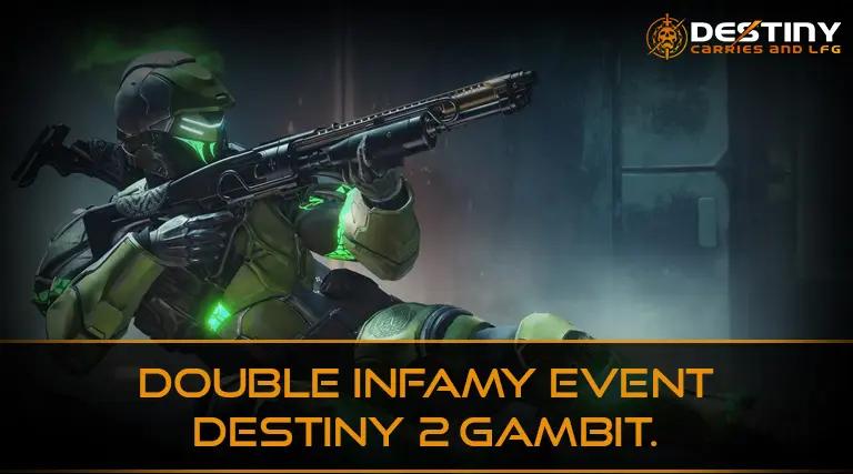 Double Infamy Event Destiny 2 Gambit.