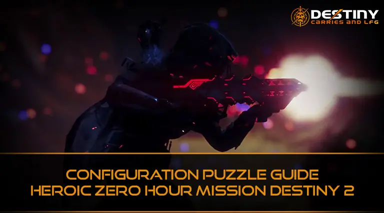 Configuration Puzzle Guide Heroic Zero Hour Mission Destiny 2
