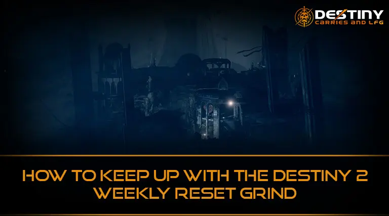 How to Keep up with the Destiny 2 Weekly Reset Grind