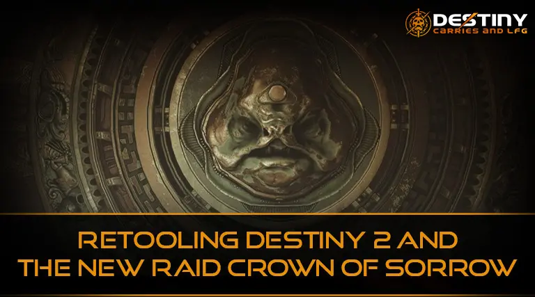 Retooling Destiny 2 and the New Raid Crown of Sorrow