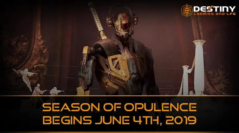 Season of Opulence begins June 4th, 2019 Destiny 2