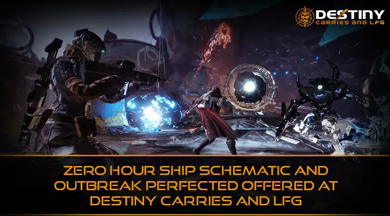 Zero Hour Ship Schematic and Outbreak Perfected offered at Destiny Carries And LFG