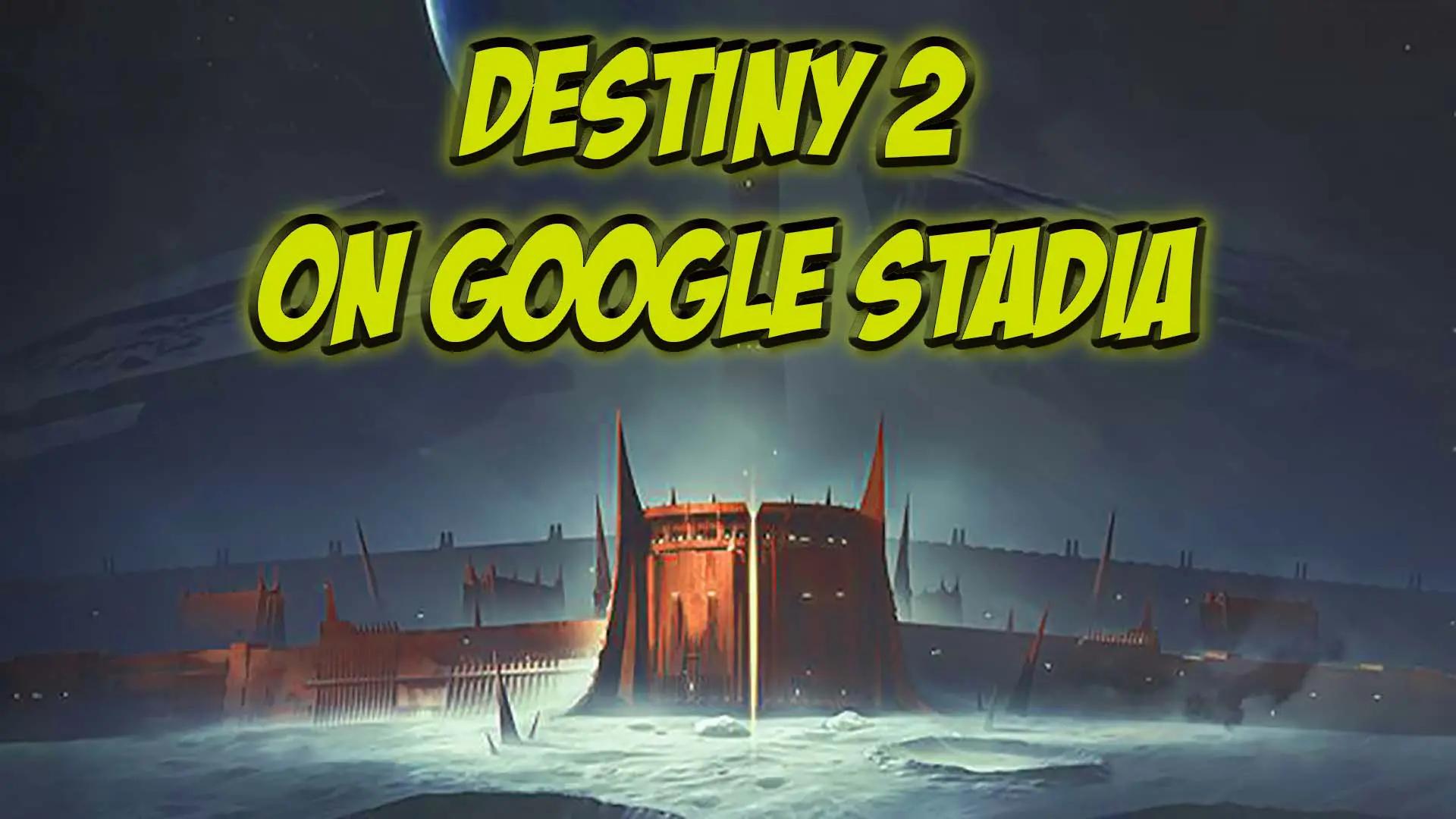 Destiny 2 on Google Stadia
