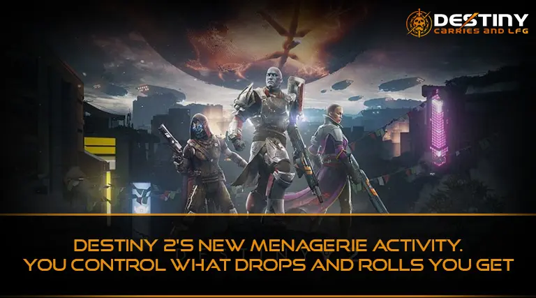 Destiny 2's New Menagerie Activity. You control what drops and rolls you get