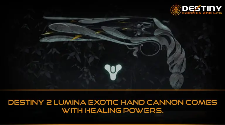 Destiny 2 Lumina Exotic Hand Cannon comes with Healing Powers.