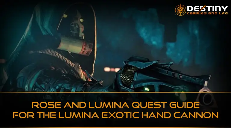 Rose and Lumina Quest Guide for the Lumina Exotic Hand Cannon