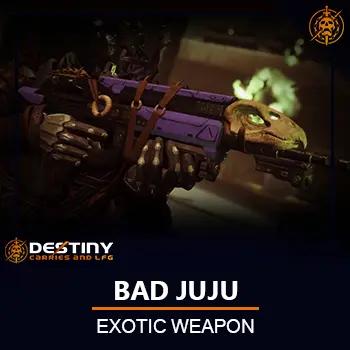 Bad JuJu Exotic Weapon