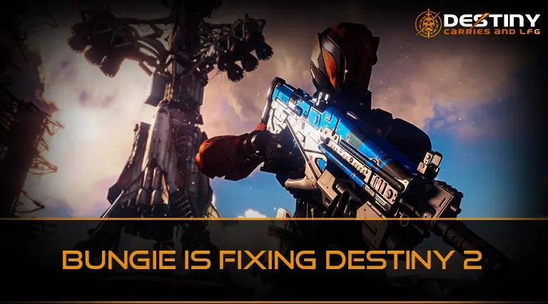 Bungie is Fixing Destiny 2