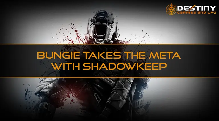 Bungie Takes The Meta With Shadowkeep