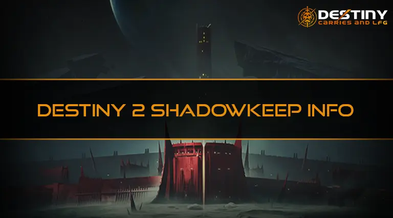 Destiny 2 Shadowkeep Info