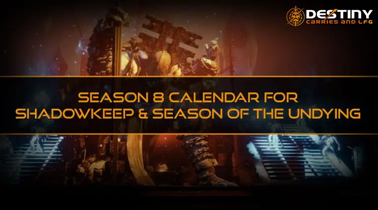 Season 8 Calendar for Shadowkeep & Season of the Undying