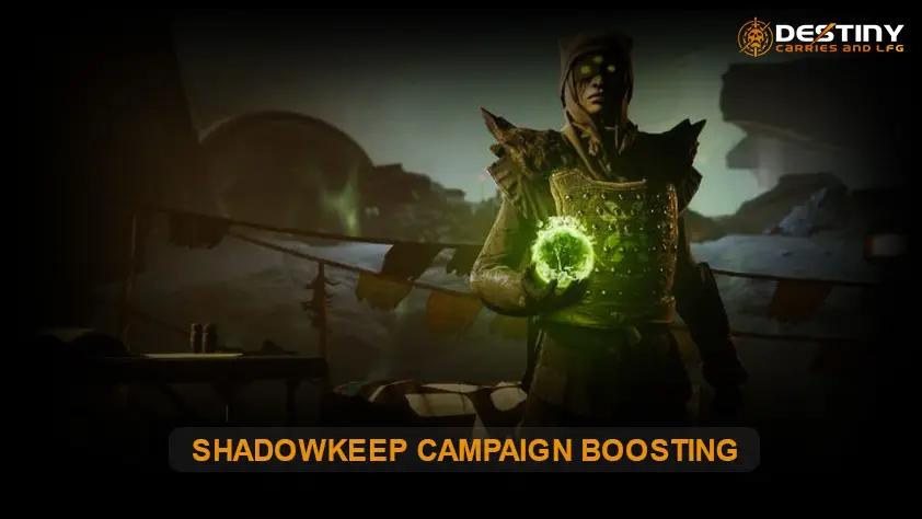 Shadowkeep Campaign Boosting