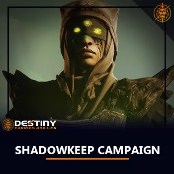 Shadowkeep Campaign