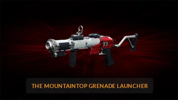 The Mountaintop Grenade Launcher