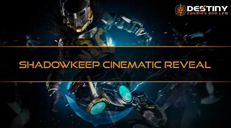 Shadowkeep Cinematic Reveal