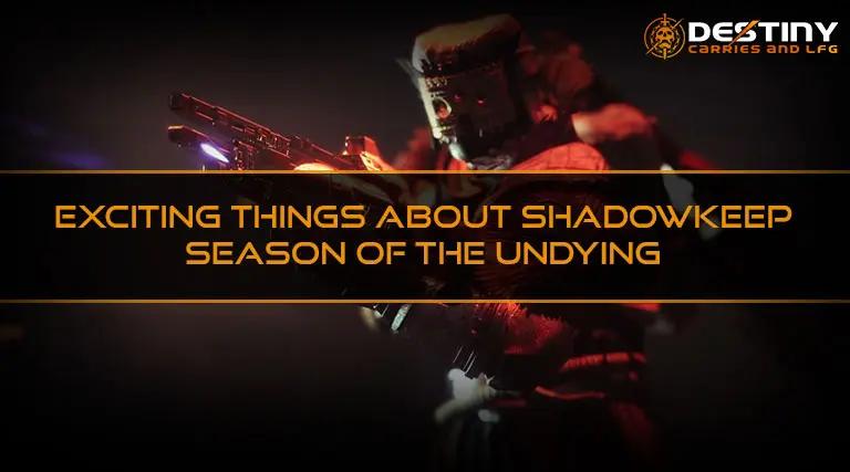 Shadowkeep season of the undying