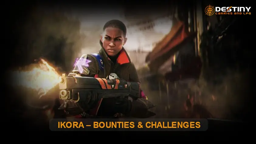 Ikora Bounties & Challenges Inner Image