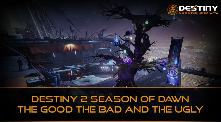 Destiny 2 Season of Dawn The Good The Bad and the Ugly