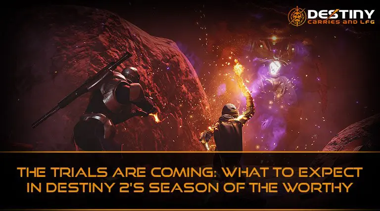 The Trials are Coming What to Expect in Destiny 2's Season of the Worthy