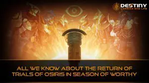 All We Know About the Return of Trials of Osiris in Season of Worthy