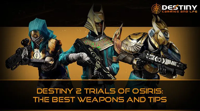 Destiny 2 Trials Osiris The Best Weapons and Tips