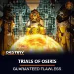 TRIALS OF OSIRIS FLAWLESS