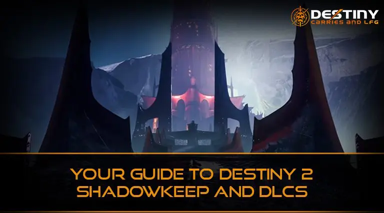 Your Guide to Destiny 2 Shadowkeep and DLC's Season of Dawn