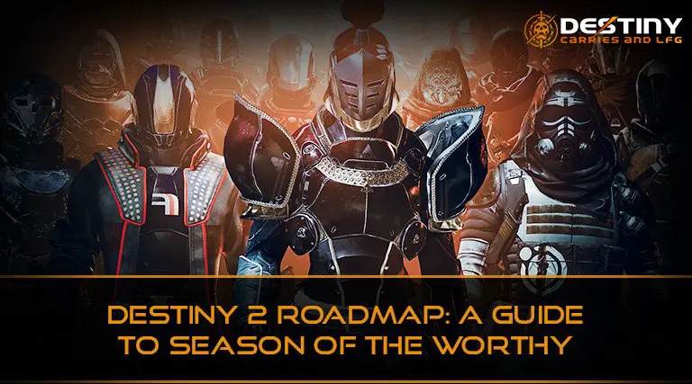 Destiny 2 Roadmap A Guide to Season of the Worthy