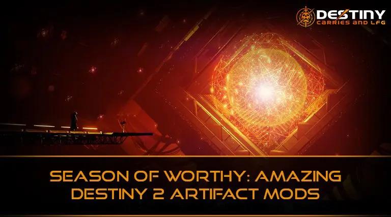 Season of Worthy: Amazing Destiny 2 Artifact Mods