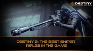 Destiny 2 The Best Sniper Rifles in the Game