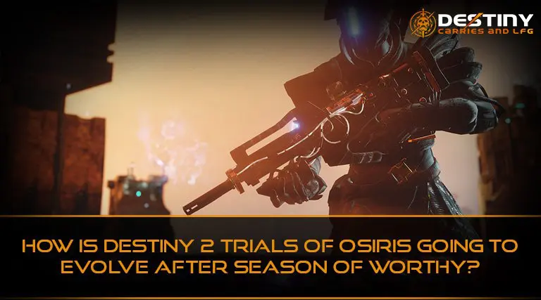 How Is Destiny 2 Trials of Osiris Going to Evolve After Season of Worthy 2