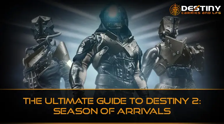 The Ultimate Guide To Destiny 2 Season Of Arrivals